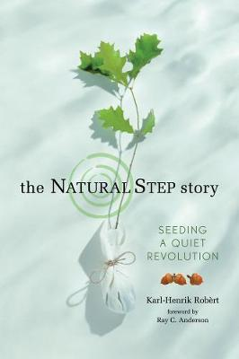 The Natural Step Story by Karl-Henrik Robrt