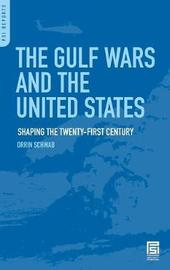The Gulf Wars and the United States by Orrin Schwab