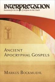 Ancient Apocryphal Gospels by Markus Bockmuehl image