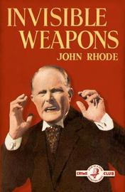 Invisible Weapons by John Rhode image