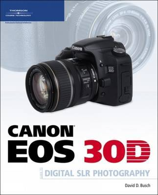 Canon EOS 30D Guide to Digital SLR Photography by David Busch image