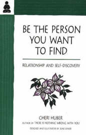 Be the Person You Want to Find by Huber C