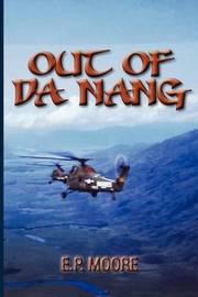 Out of Da Nang by E.P. Moore