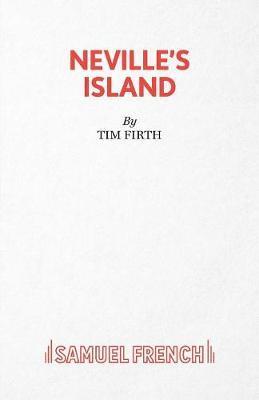 Neville's Island by Tim Firth