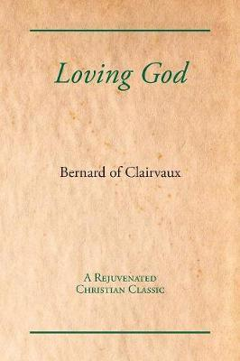 Loving God by Bernard of Clairvaux