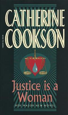 Justice Is A Woman by Catherine Cookson image