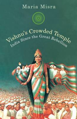 Vishnu's Crowded Temple: India Since the Great Rebellion by Maria Misra image