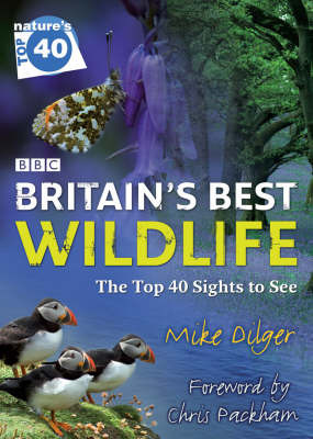 Nature's Top 40: Britain's Best Wildlife by Mike Dilger image