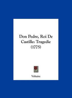 Don Pedre, Roi de Castille: Tragedie (1775) by Voltaire image