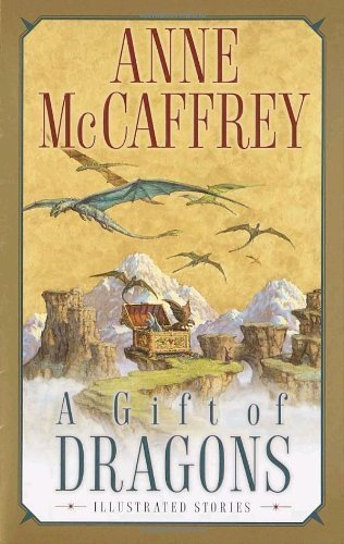 A Gift of Dragons (Dragonriders of Pern) by Anne McCaffrey