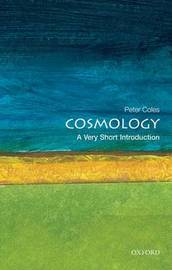 Cosmology: A Very Short Introduction by Peter Coles