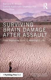 Surviving Brain Damage After Assault by Barbara A Wilson