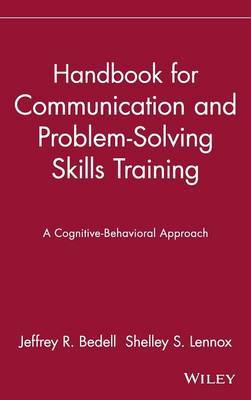 Handbook for Communication and Problem-Solving Skills Training by Jeffrey R. Bedell