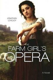 The Farm Girl's Opera by Jonathan Lovejoy image