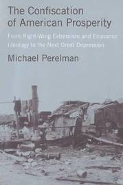 The Confiscation of American Prosperity by M. Perelman