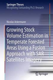Growing Stock Volume Estimation in Temperate Forested Areas Using a Fusion Approach with SAR Satellites Imagery by Nicolas Ackermann