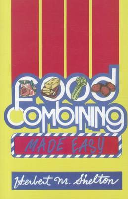 Food Combining Made Easy by Herbert M Shelton image