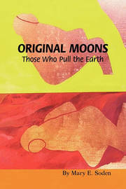 Original Moons by Mary E Soden