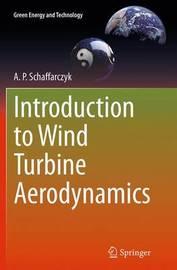 Introduction to Wind Turbine Aerodynamics by Alois Peter Schaffarczyk