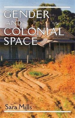 Gender and Colonial Space by Sara Mills image