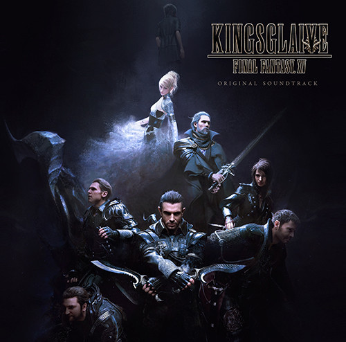 Final Fantasy XV: Kingsglaive - Original Soundtrack