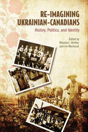 Re-imagining Ukrainian-Canadians: History, Politics, and Identity image