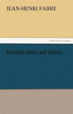 Bramble-Bees and Others by Jean Henri Fabre