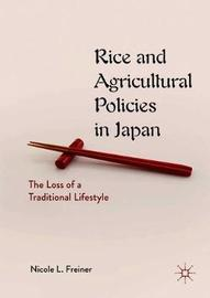 Rice and Agricultural Policies in Japan by Nicole L. Freiner