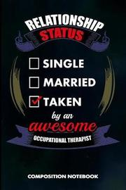 Relationship Status Single Married Taken by an Awesome Occupational Therapist by M Shafiq