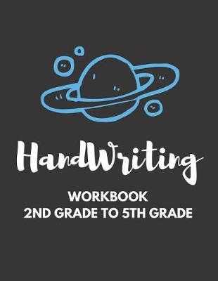 Handwriting Workbook 2nd Grade To 5th Grade by Blue Elephant Books