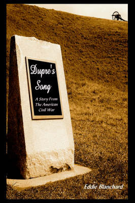 Dupre's Song: A Story from the American Civil War by Eddie Blanchard image