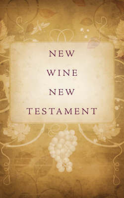 New Wine New Testament by Mark Phillips image