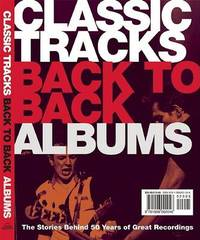 Classic Tracks Back to Back Singles/Classic Tracks Back to Back Albums: Six Decades of Hot Hits & Classic Cuts/The Stories Behind 50 Years of Great Recordings image