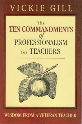 The Ten Commandments of Professionalism for Teachers by Vickie Gill