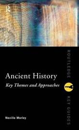 Ancient History: Key Themes and Approaches by Neville Morley