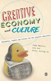 Creative Economy and Culture by John Hartley