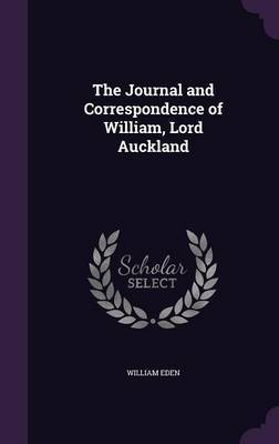 The Journal and Correspondence of William, Lord Auckland by William Eden image