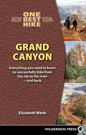 One Best Hike: Grand Canyon by Elizabeth Wenk
