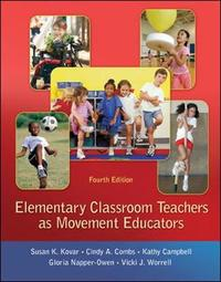 Elementary Classroom Teachers as Movement Educators by Susan K. Kovar