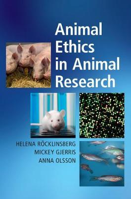 Animal Ethics in Animal Research by Helena Rocklinsberg