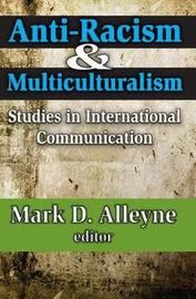 Anti-racism and Multiculturalism by Mark D. Alleyne image