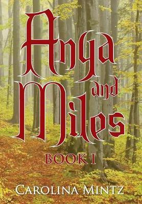 Anya and Miles Book 1 by Carolina Mintz image