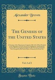The Genesis of the United States, Vol. 2 of 2 by Alexander Brown