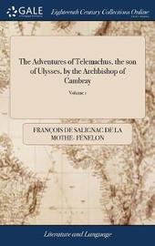 The Adventures of Telemachus, the Son of Ulysses, by the Archbishop of Cambray by Francois De Salignac Fenelon image