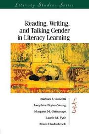 Reading, Writing, and Talking Gender in Literacy Learning by Barbara J Guzzetti