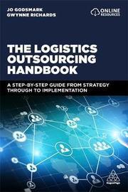 The Logistics Outsourcing Handbook by Jo Godsmark