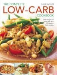 Complete Low-carb Cookbook by Elaine Gardner