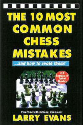 The 10 Most Common Chess Mistakes by Larry Evans
