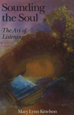 Sounding the Soul by Mary Lynn Kittelson