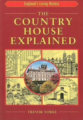 The Country House Explained by Trevor Yorke